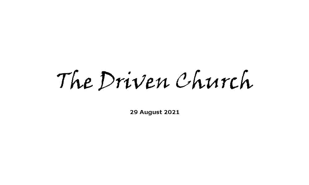 The Driven Church - 29-8-21