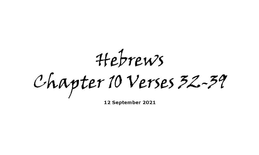 Hebrews Chapter 10 Verses 32-39