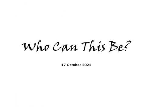 Who Can This Be? - 17-10-21